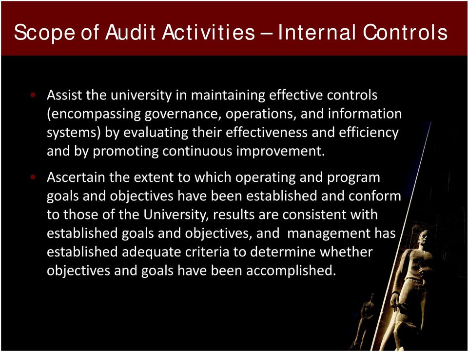 Ascertain the extent to which operating and program goals and objectives have been established and conform to those of the University,