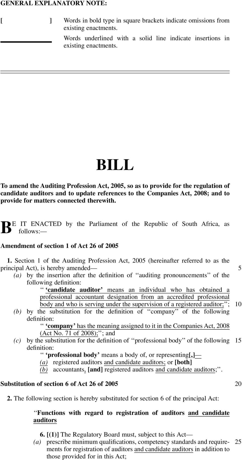 therewith. BE IT ENACTED by the Parliament of the Republic of South Africa, as follows: Amendment of section 1 of Act 26 of 2005 1.
