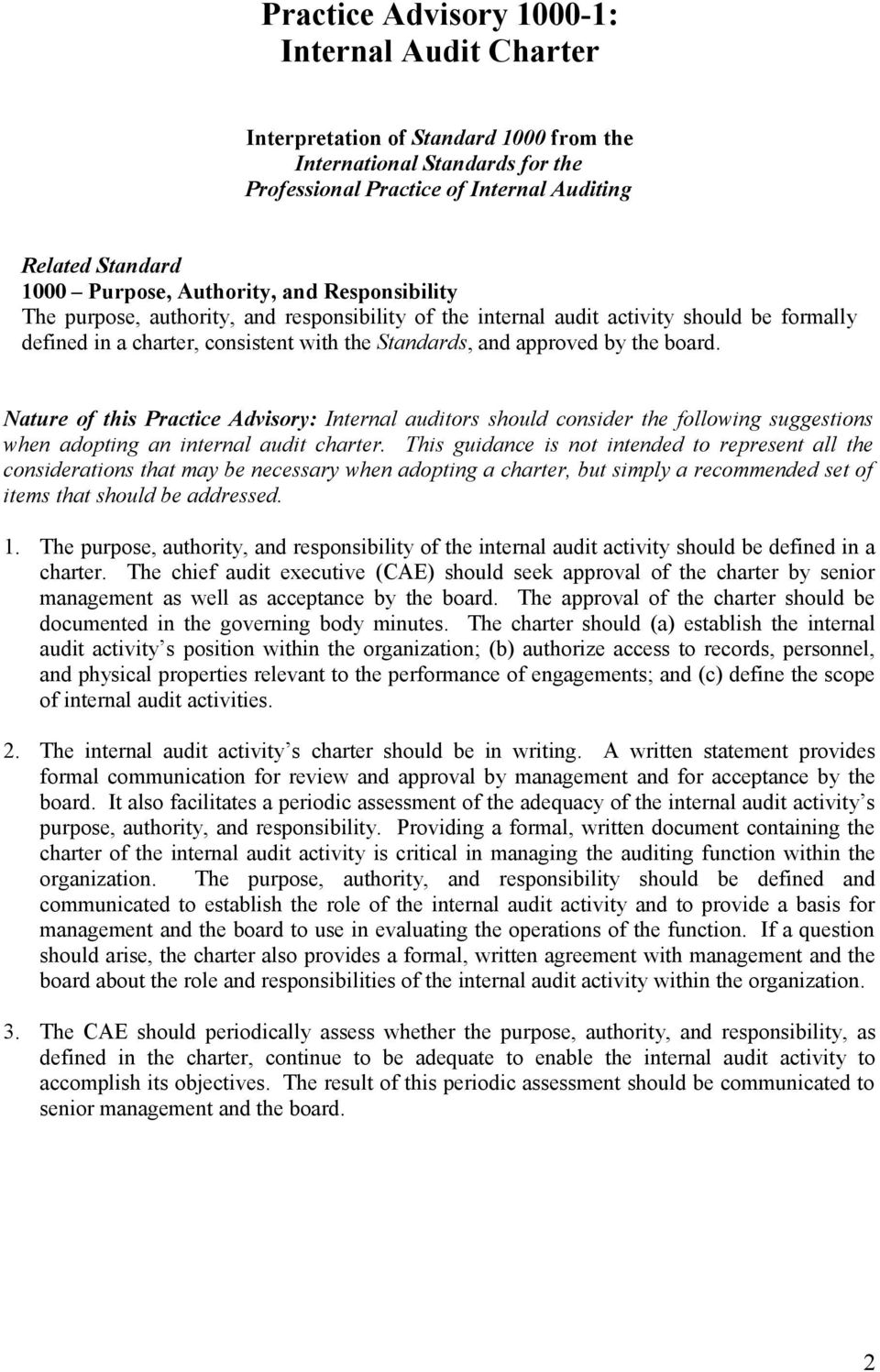 board. Nature of this Practice Advisory: Internal auditors should consider the following suggestions when adopting an internal audit charter.