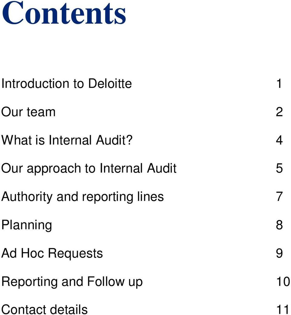 4 Our approach to Internal Audit 5 Authority and