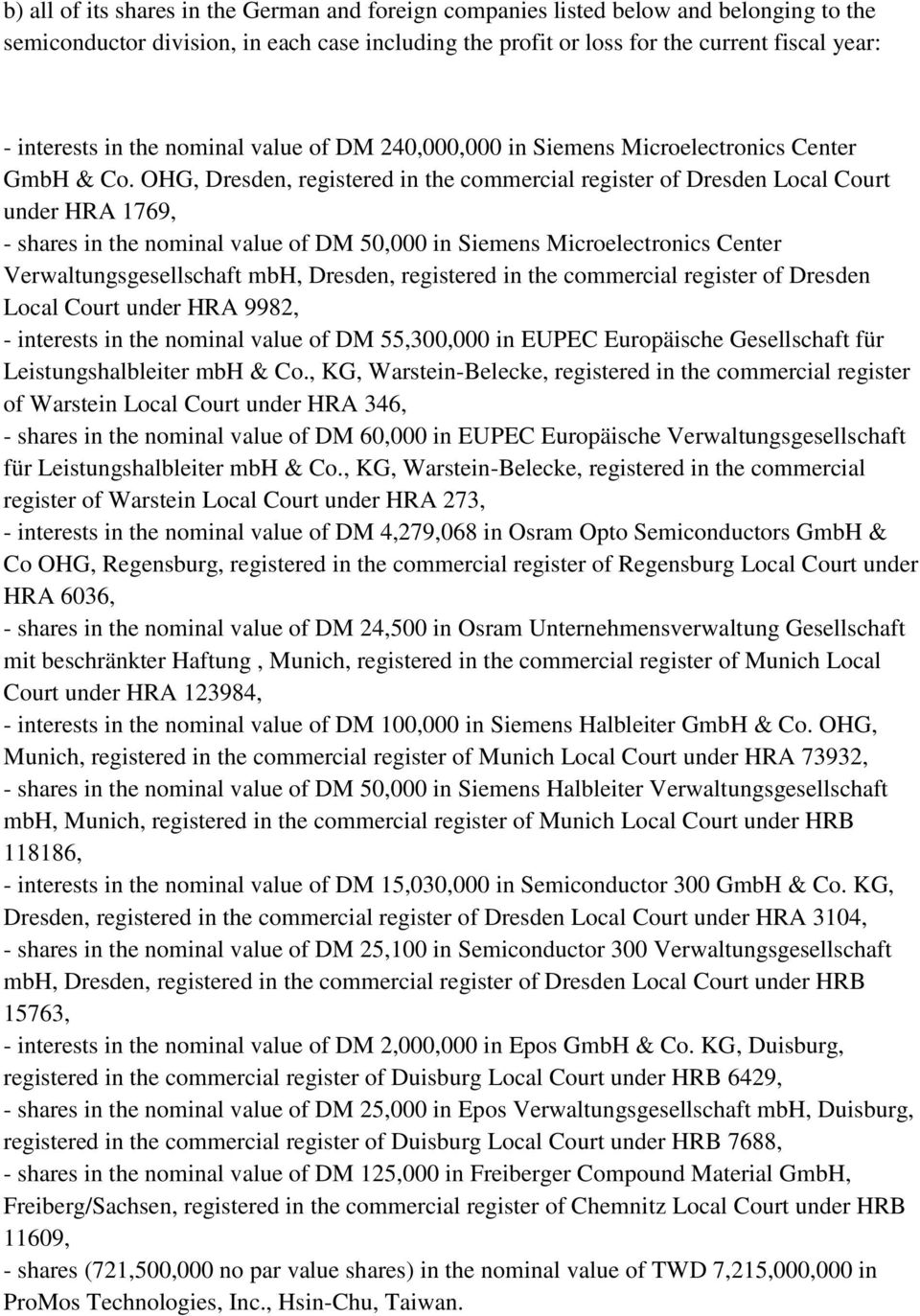 OHG, Dresden, registered in the commercial register of Dresden Local Court under HRA 1769, - shares in the nominal value of DM 50,000 in Siemens Microelectronics Center Verwaltungsgesellschaft mbh,