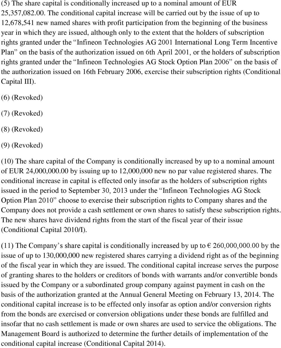 although only to the extent that the holders of subscription rights granted under the Infineon Technologies AG 2001 International Long Term Incentive Plan on the basis of the authorization issued on
