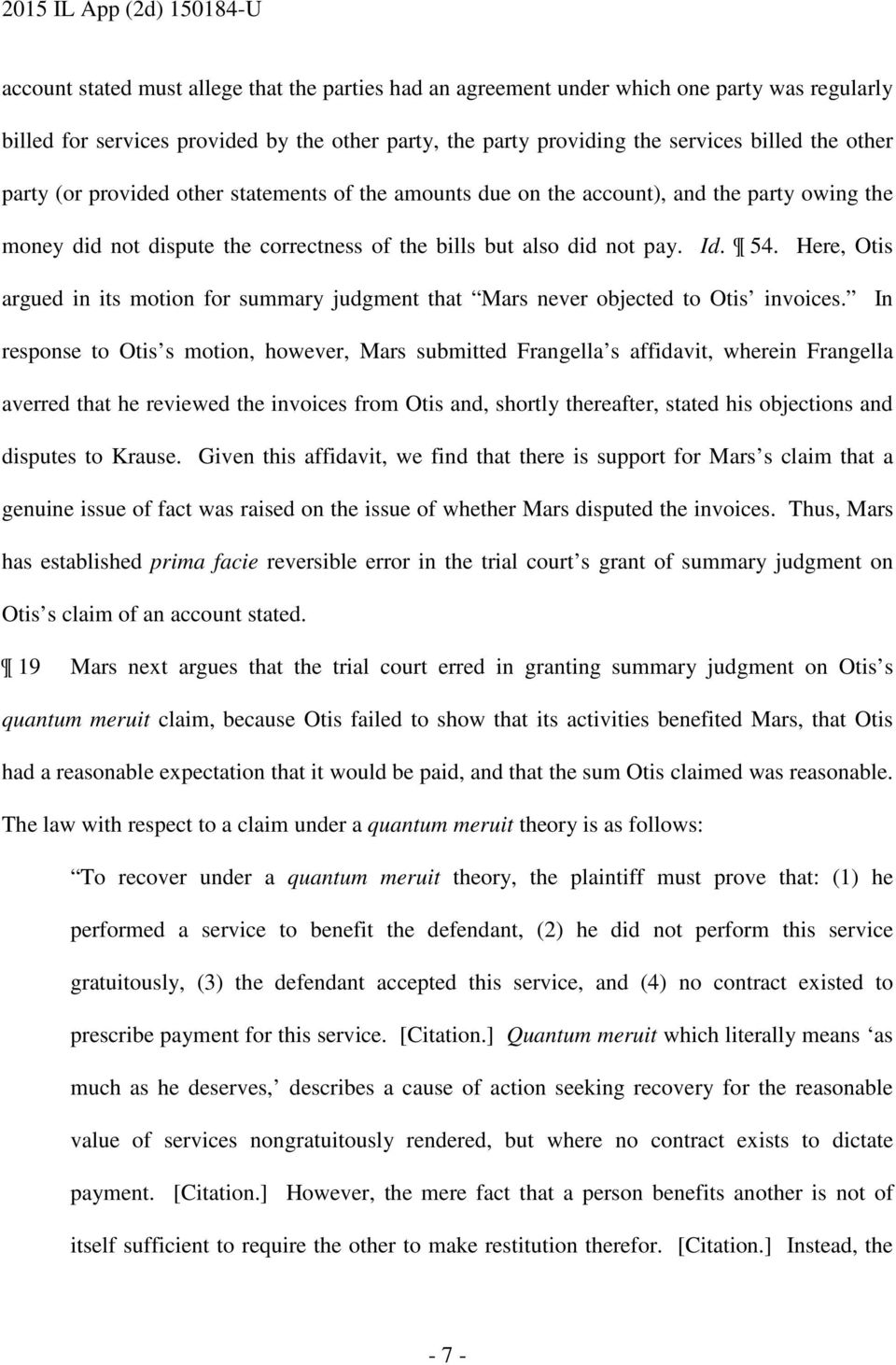 Here, Otis argued in its motion for summary judgment that Mars never objected to Otis invoices.