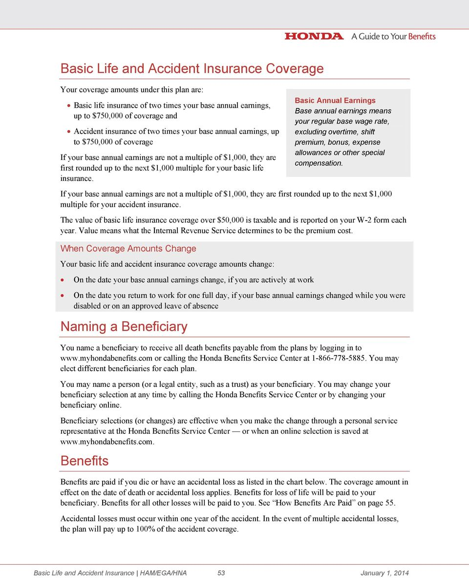 insurance. If your base annual earnings are not a multiple of $1,000, they are first rounded up to the next $1,000 multiple for your accident insurance.