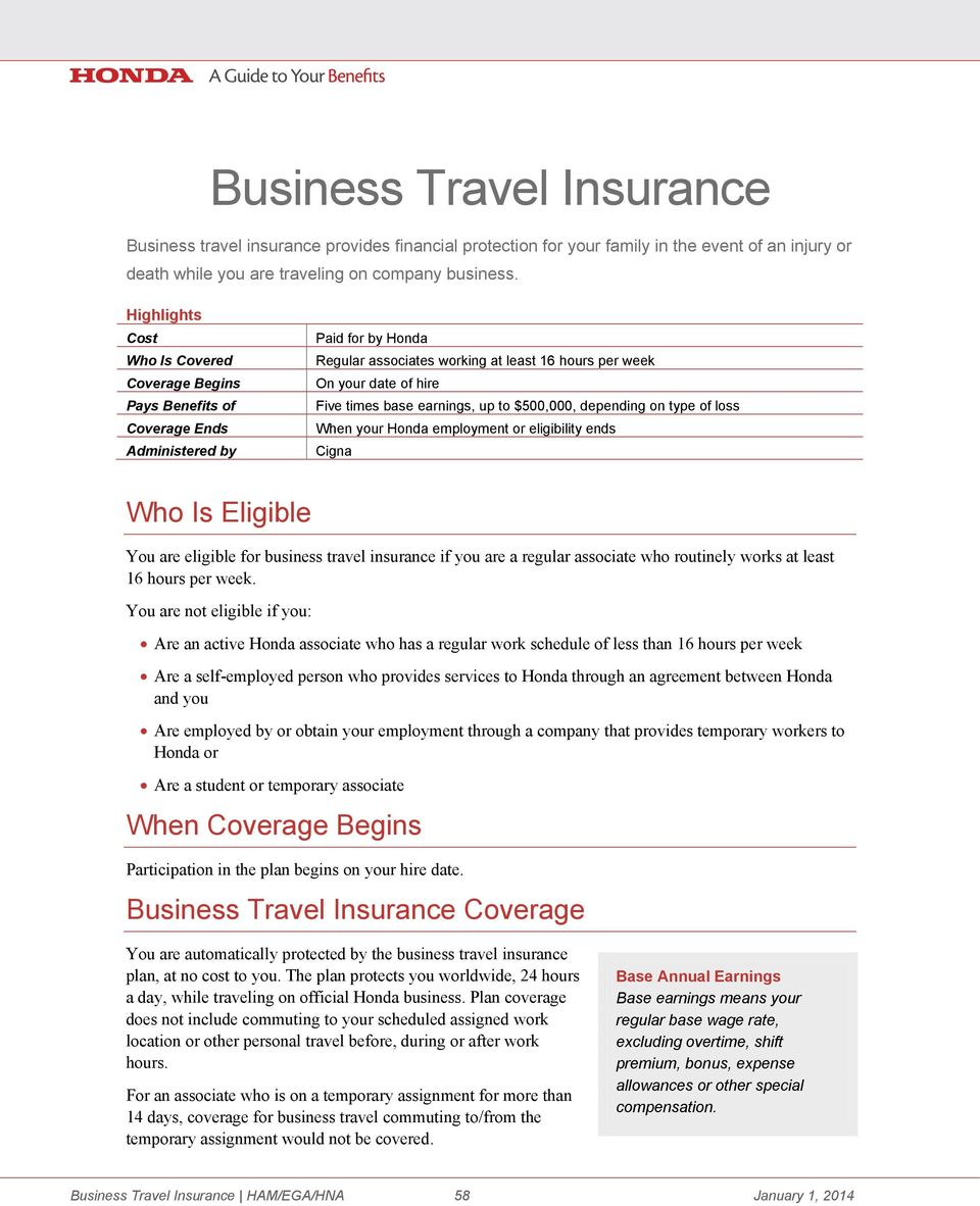 base earnings, up to $500,000, depending on type of loss When your Honda employment or eligibility ends Cigna Who Is Eligible You are eligible for business travel insurance if you are a regular