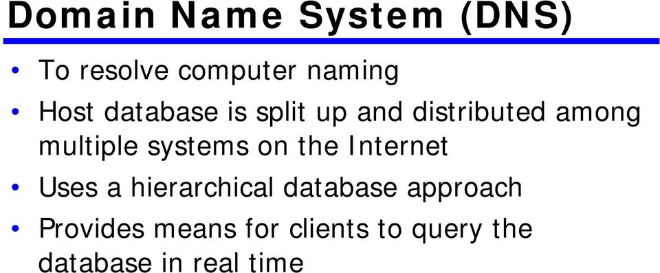 systems on the Internet Uses a hierarchical database