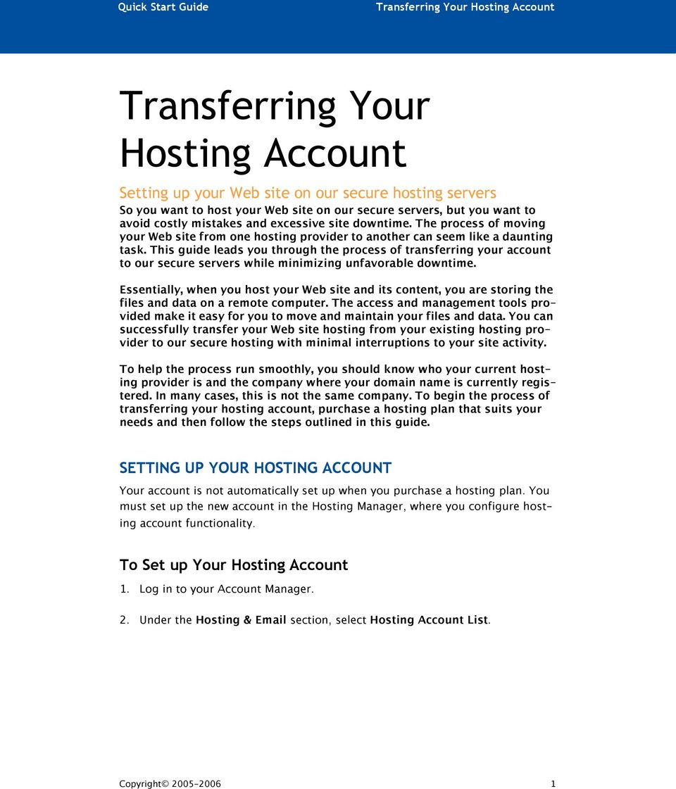 This guide leads you through the process of transferring your account to our secure servers while minimizing unfavorable downtime.