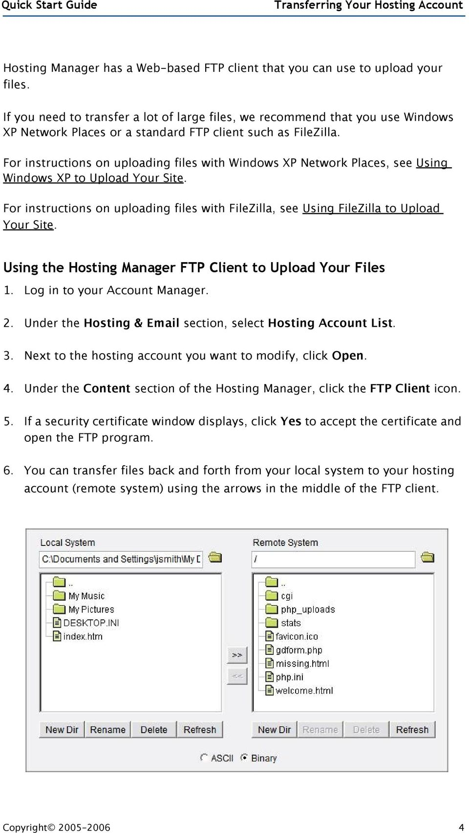 For instructions on uploading files with Windows XP Network Places, see Using Windows XP to Upload Your Site.