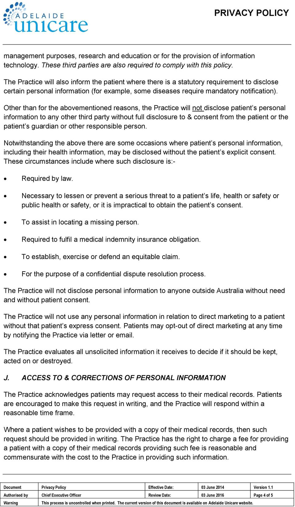 Other than for the abovementioned reasons, the Practice will not disclose patient s personal information to any other third party without full disclosure to & consent from the patient or the patient