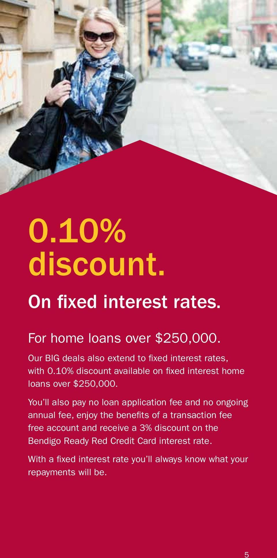10% discount available on fixed interest home loans over $250,000.