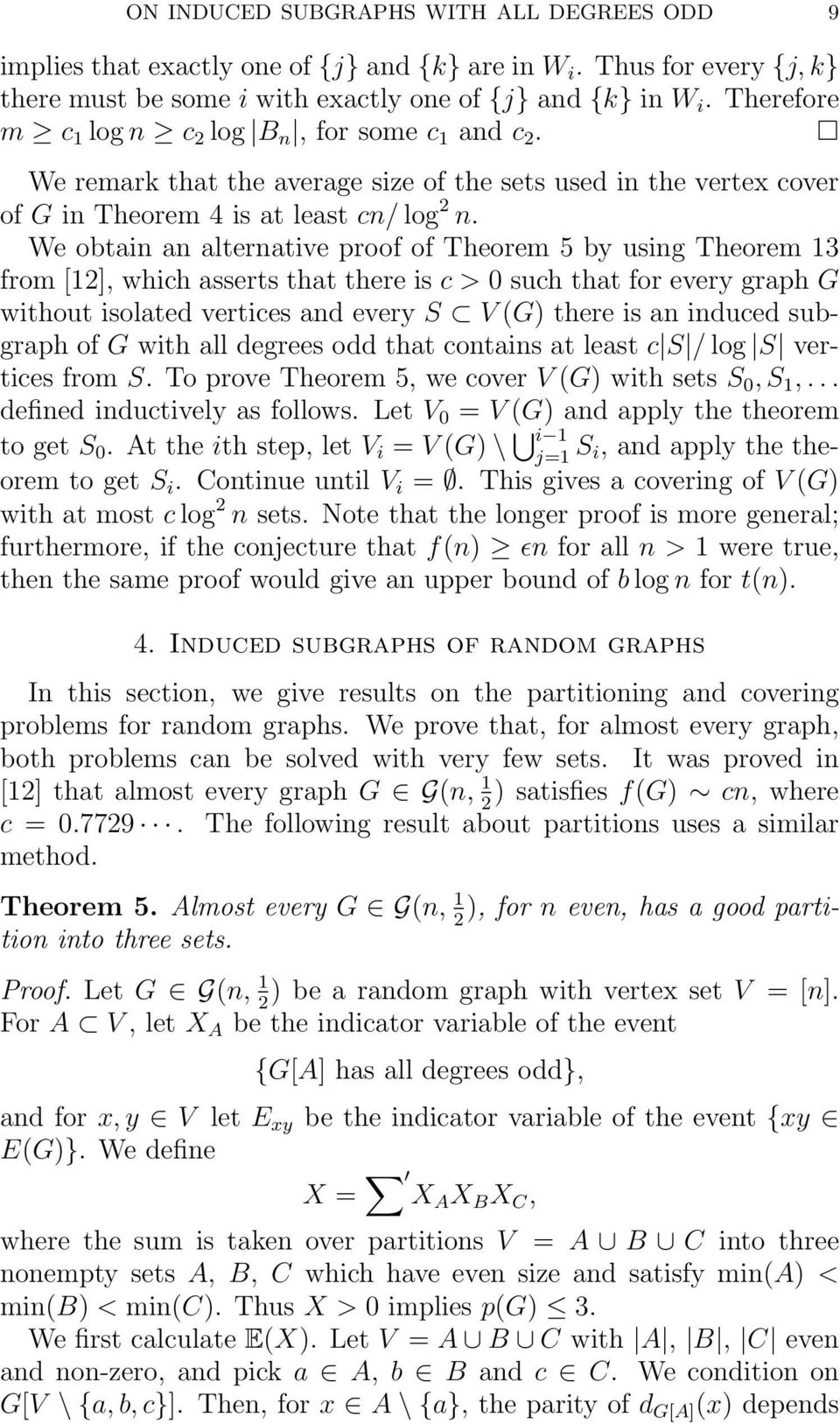 We obtain an alternative proof of Theorem 5 by using Theorem 13 from [1], which asserts that there is c > 0 such that for every graph G without isolated vertices and every S V (G) there is an induced