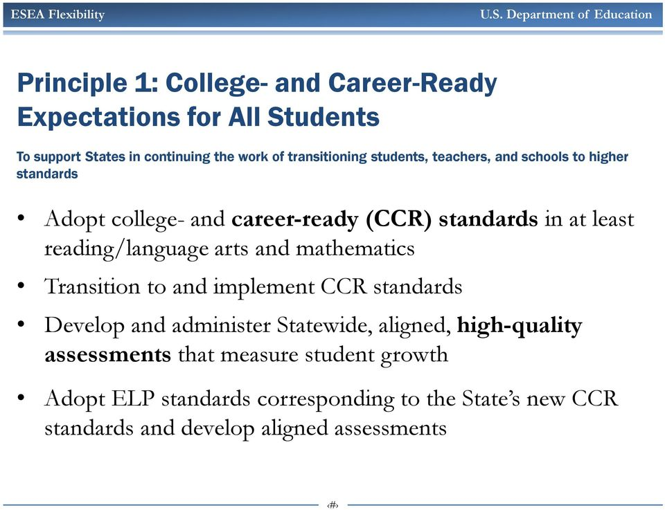 arts and mathematics Transition to and implement CCR standards Develop and administer Statewide, aligned, high-quality