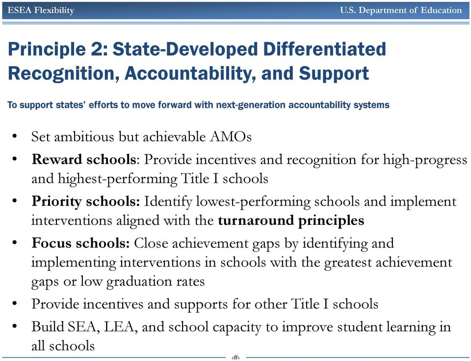 lowest-performing schools and implement interventions aligned with the turnaround principles Focus schools: Close achievement gaps by identifying and implementing interventions in