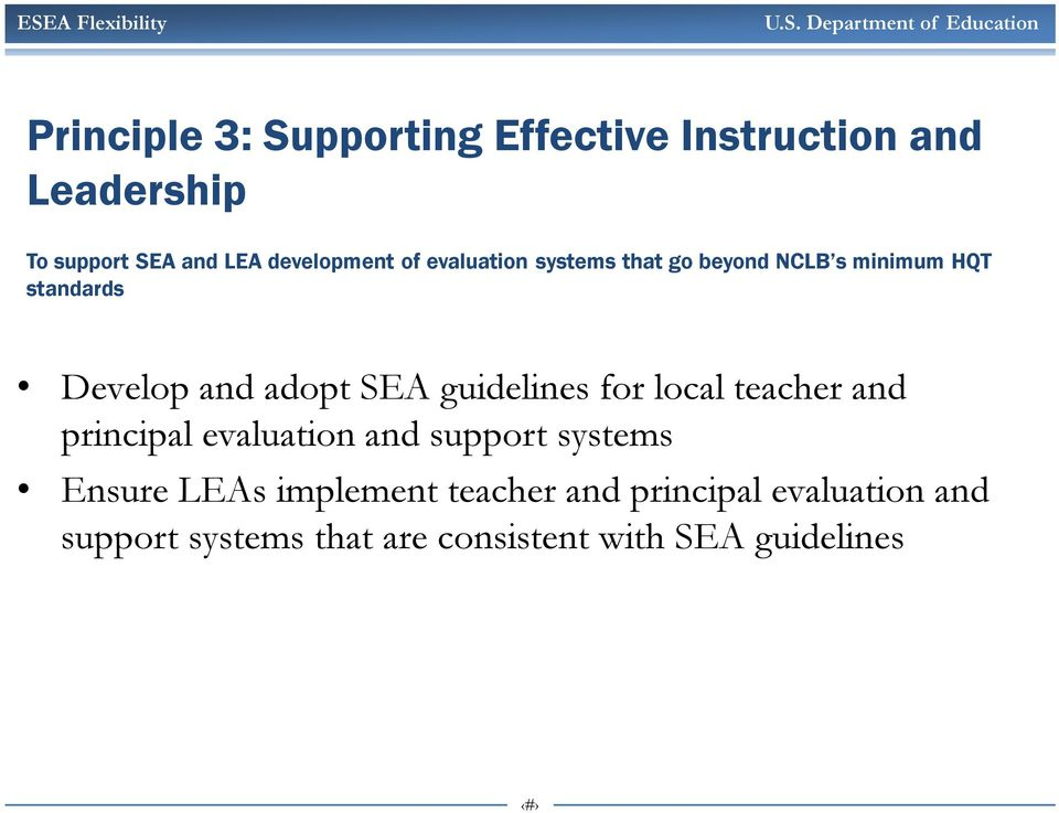 adopt SEA guidelines for local teacher and principal evaluation and support systems Ensure