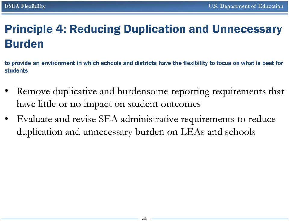 duplicative and burdensome reporting requirements that have little or no impact on student