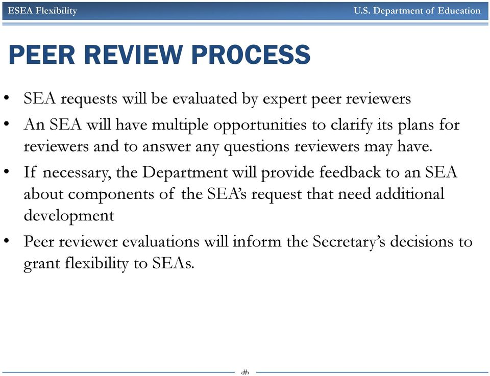 If necessary, the Department will provide feedback to an SEA about components of the SEA s request that