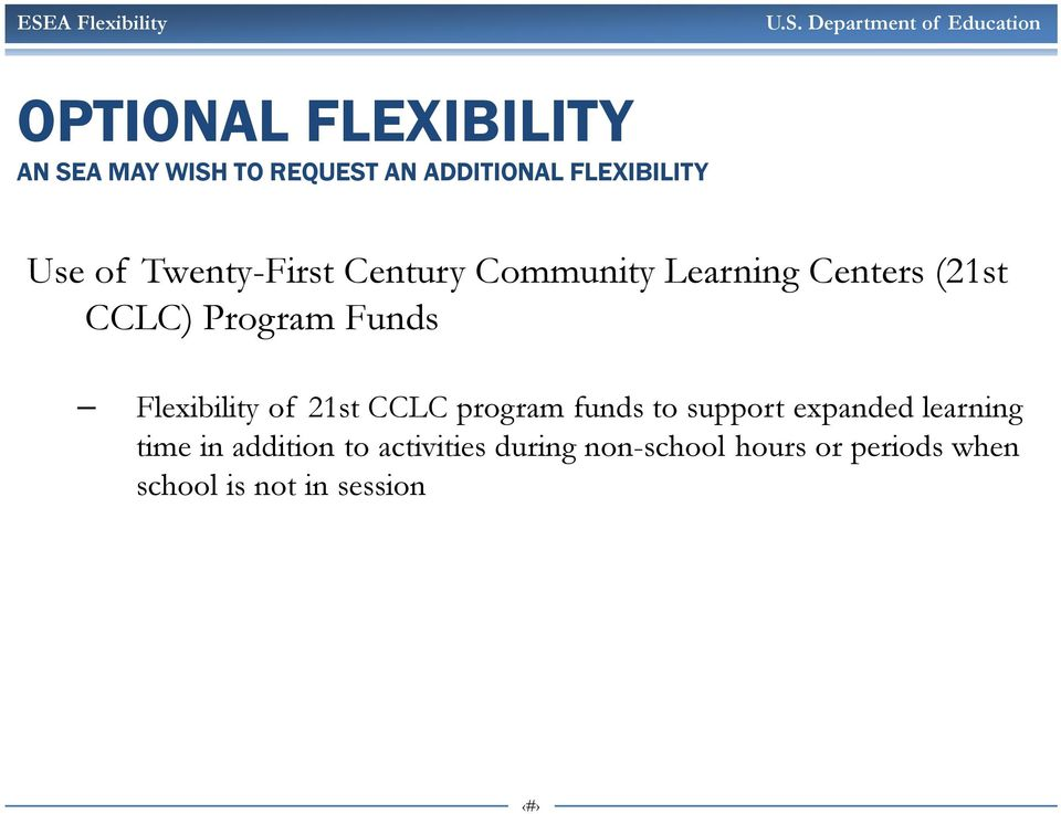 Flexibility of 21st CCLC program funds to support expanded learning time in