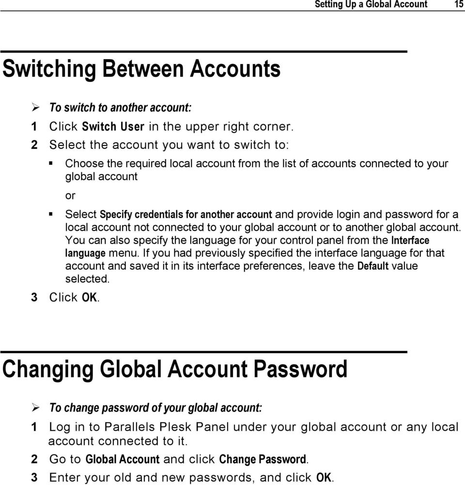 login and password for a local account not connected to your global account or to another global account. You can also specify the language for your control panel from the Interface language menu.