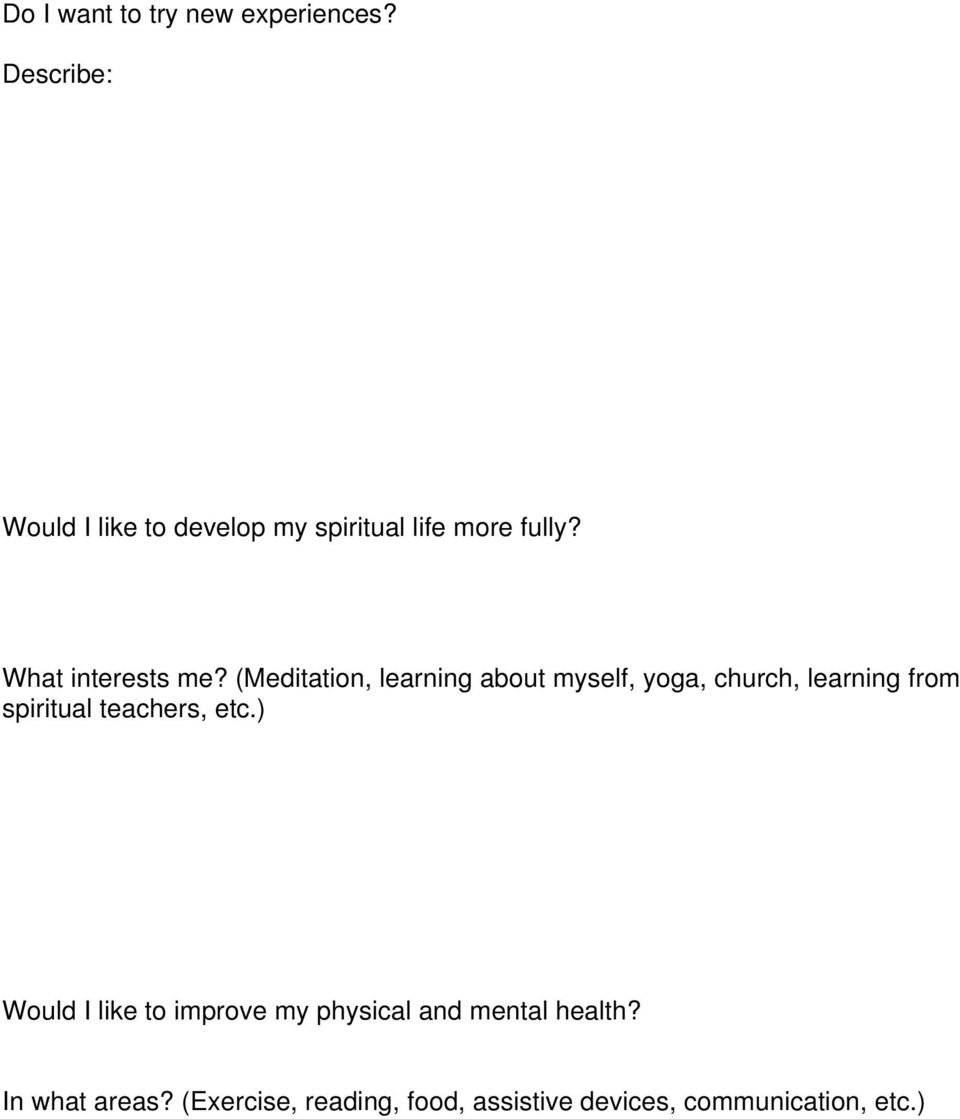 (Meditation, learning about myself, yoga, church, learning from spiritual teachers,