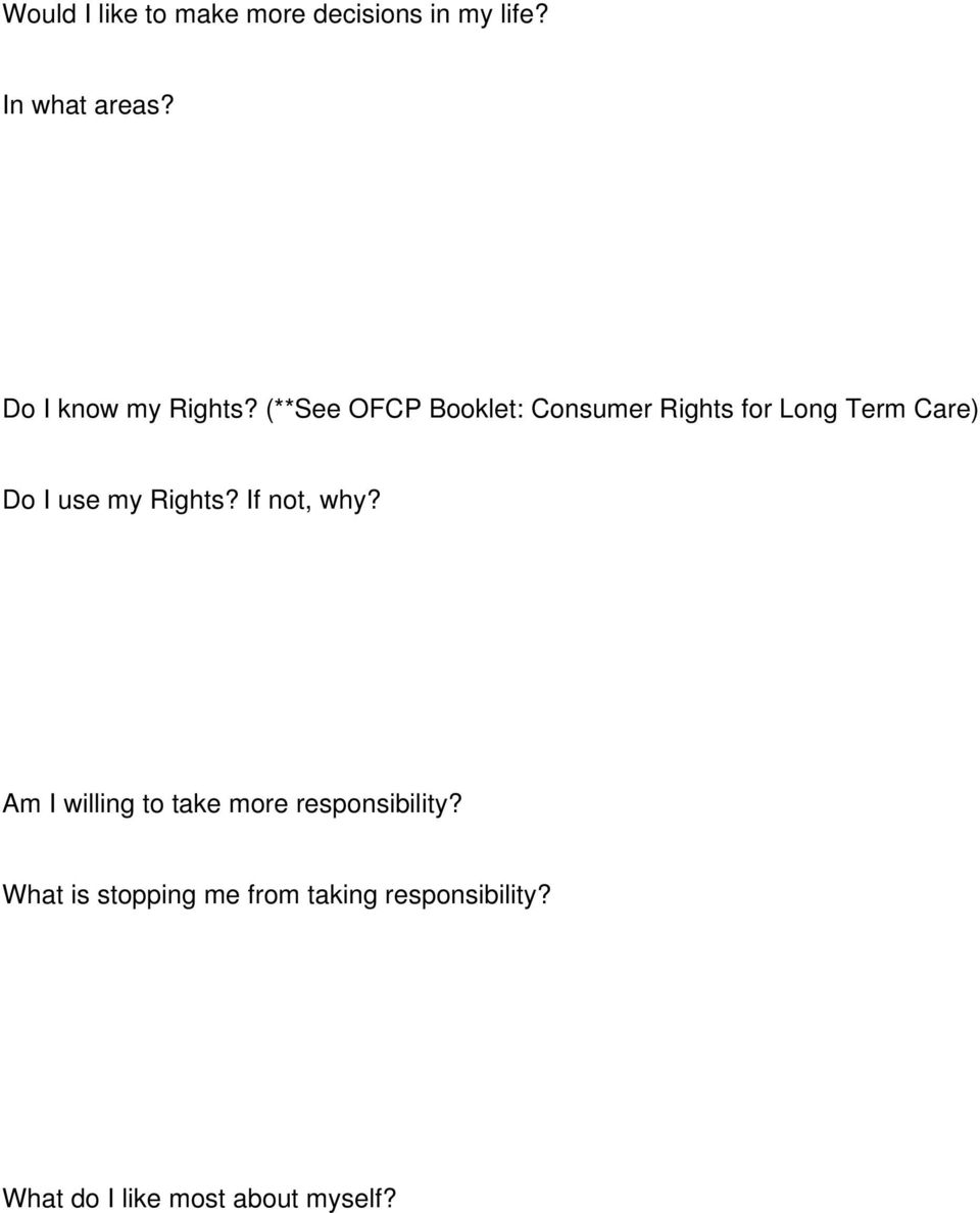 (**See OFCP Booklet: Consumer Rights for Long Term Care) Do I use my