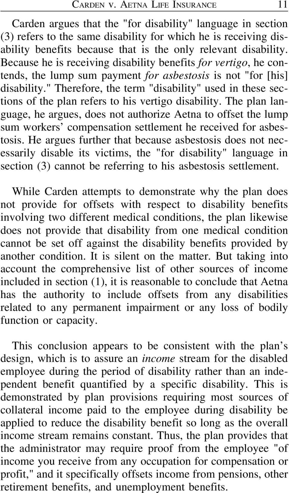 "disability. Because he is receiving disability benefits for vertigo, he contends, the lump sum payment for asbestosis is not ""for [his] disability."