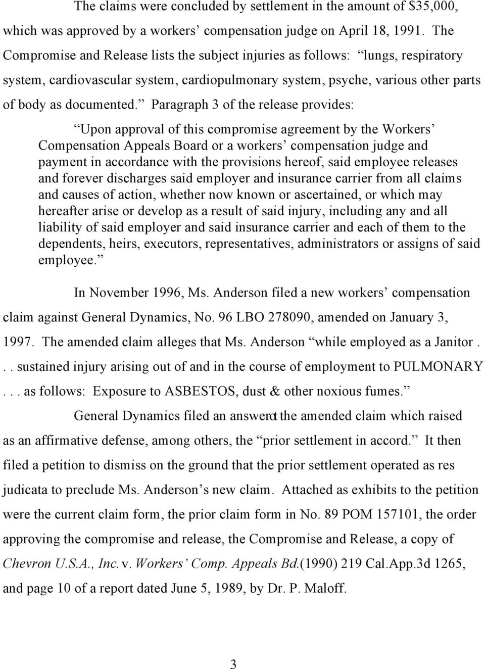 Paragraph 3 of the release provides: Upon approval of this compromise agreement by the Workers Compensation Appeals Board or a workers compensation judge and payment in accordance with the provisions