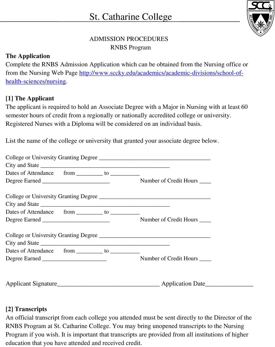 [1] The Applicant The applicant is required to hold an Associate Degree with a Major in Nursing with at least 60 semester hours of credit from a regionally or nationally accredited college or