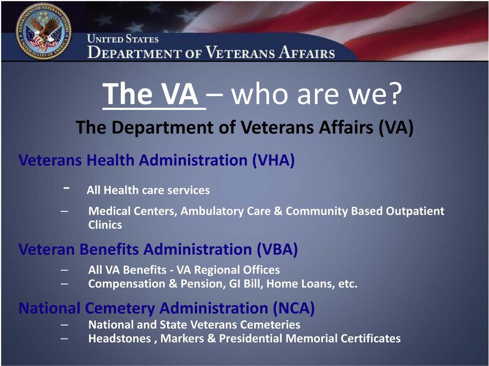 Centers, Ambulatory Care & Community Based Outpatient Clinics Veteran Benefits Administration (VBA) All VA