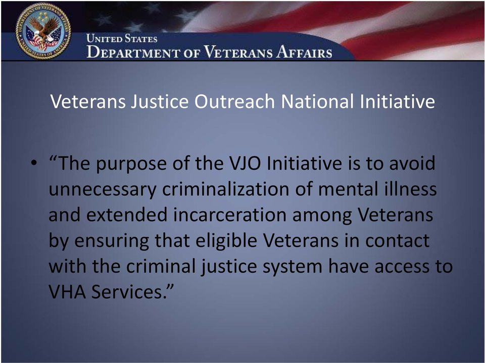 and extended incarceration among Veterans by ensuring that eligible
