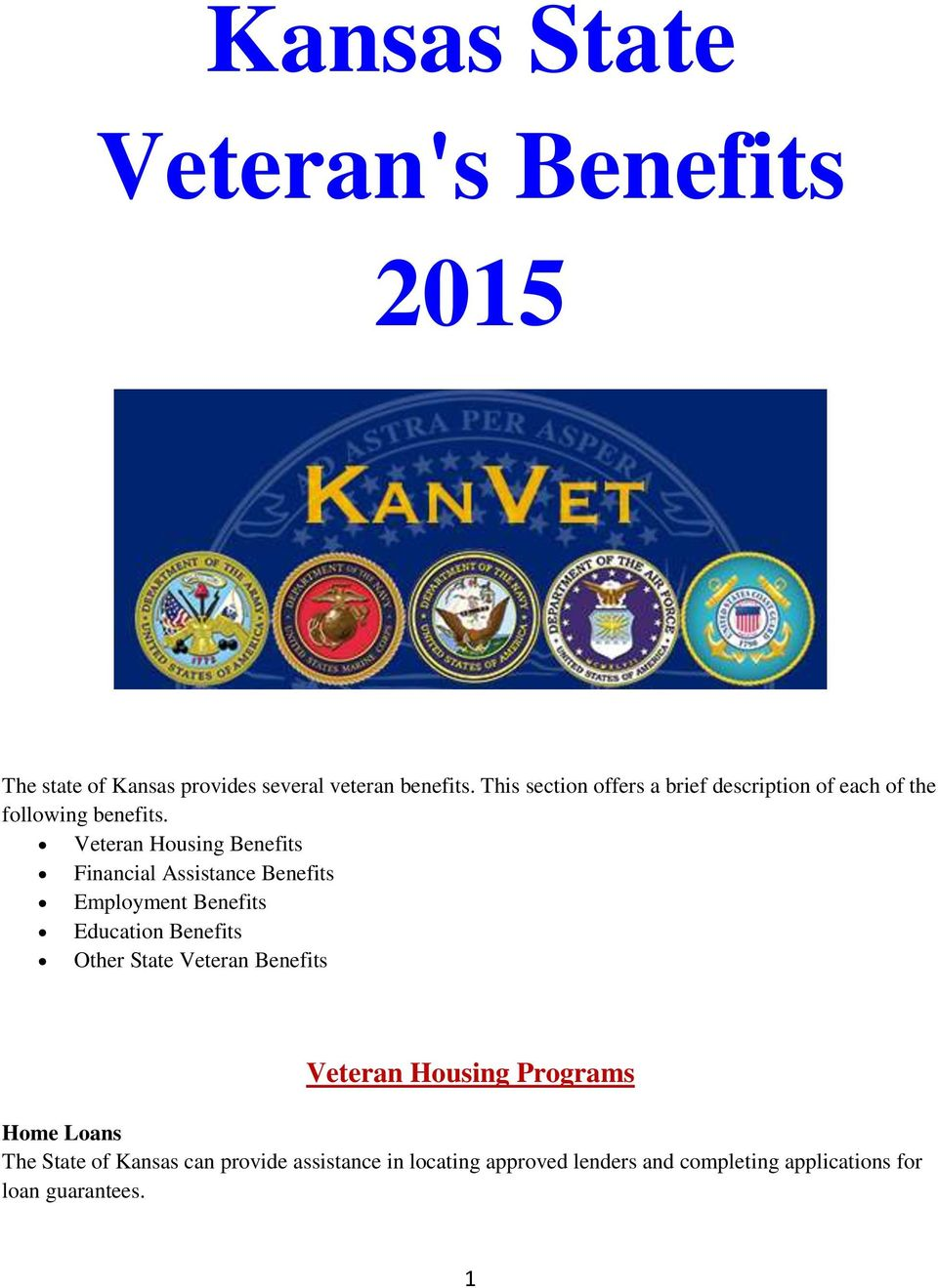 Veteran Housing Benefits Financial Assistance Benefits Employment Benefits Education Benefits Other State
