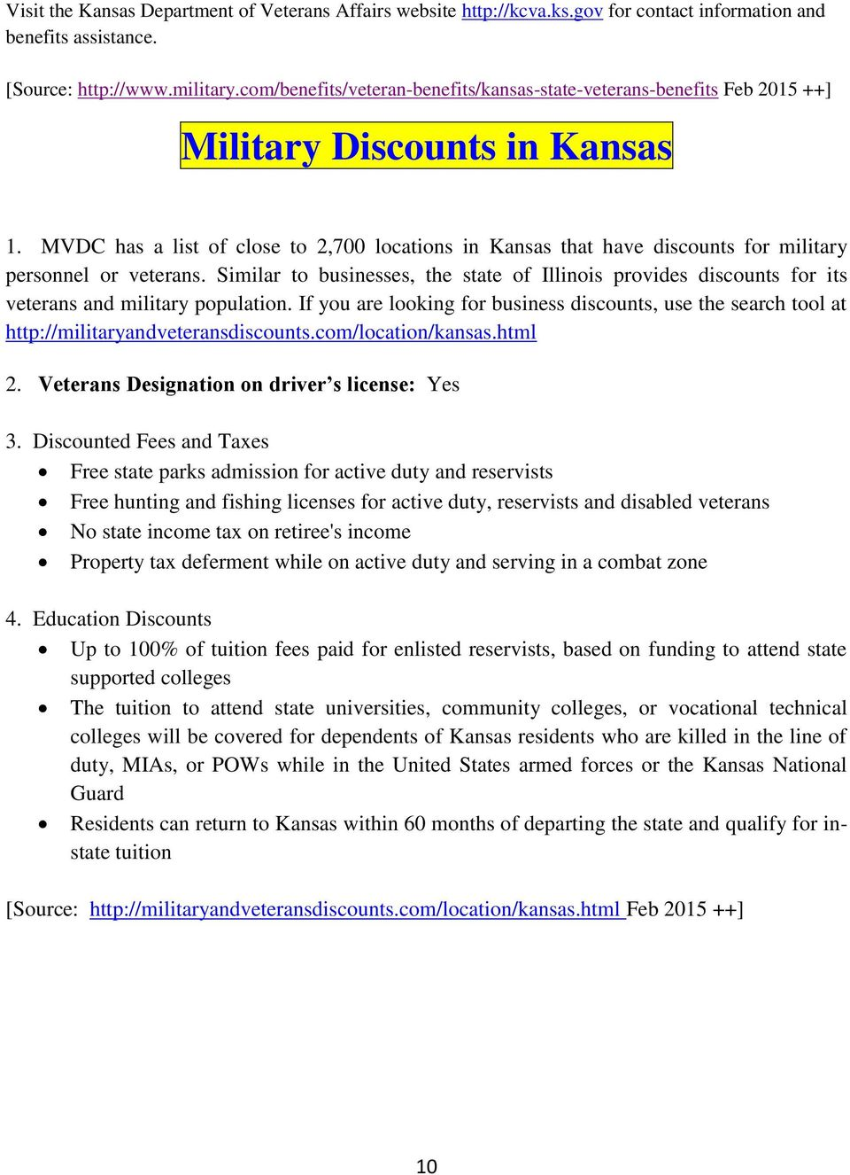 MVDC has a list of close to 2,700 locations in Kansas that have discounts for military personnel or veterans.