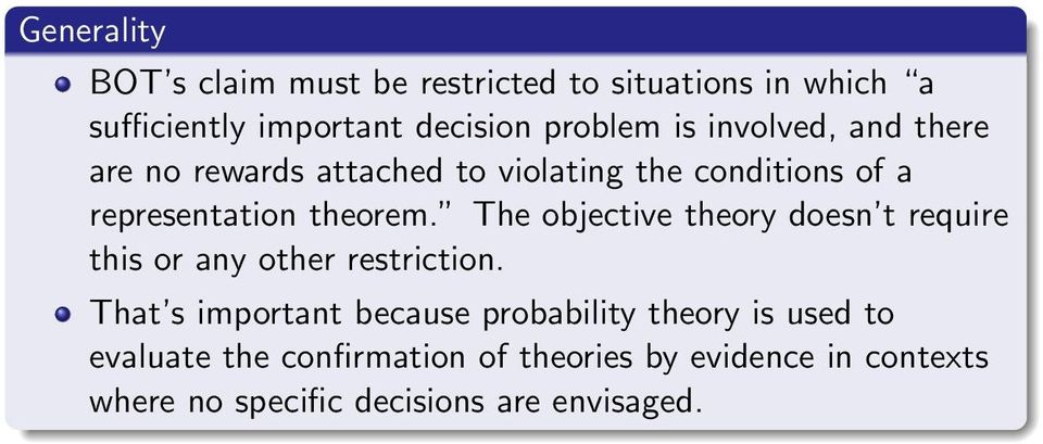 The objective theory doesn t require this or any other restriction.