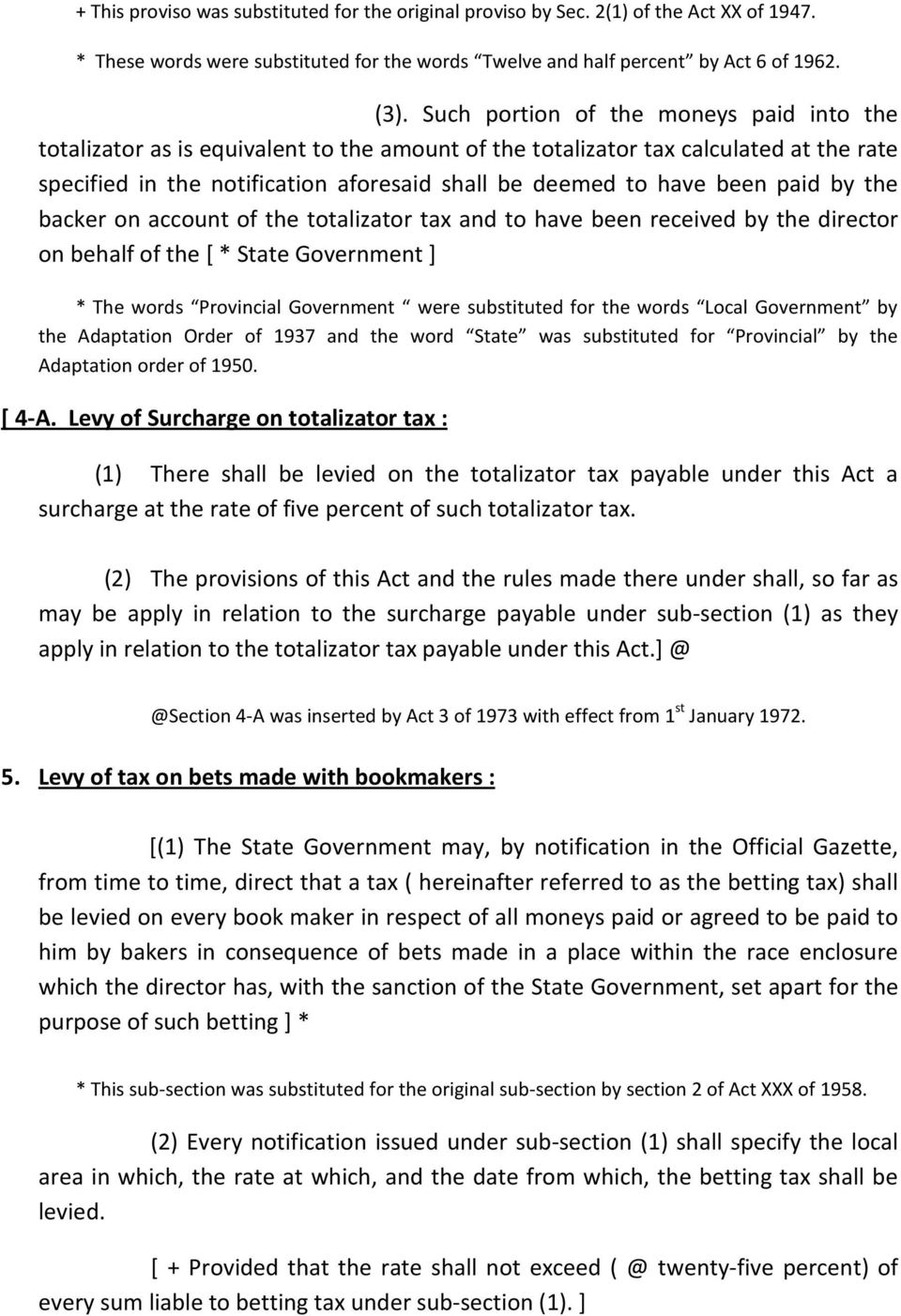 paid by the backer on account of the totalizator tax and to have been received by the director on behalf of the [ * State Government ] * The words Provincial Government were substituted for the words