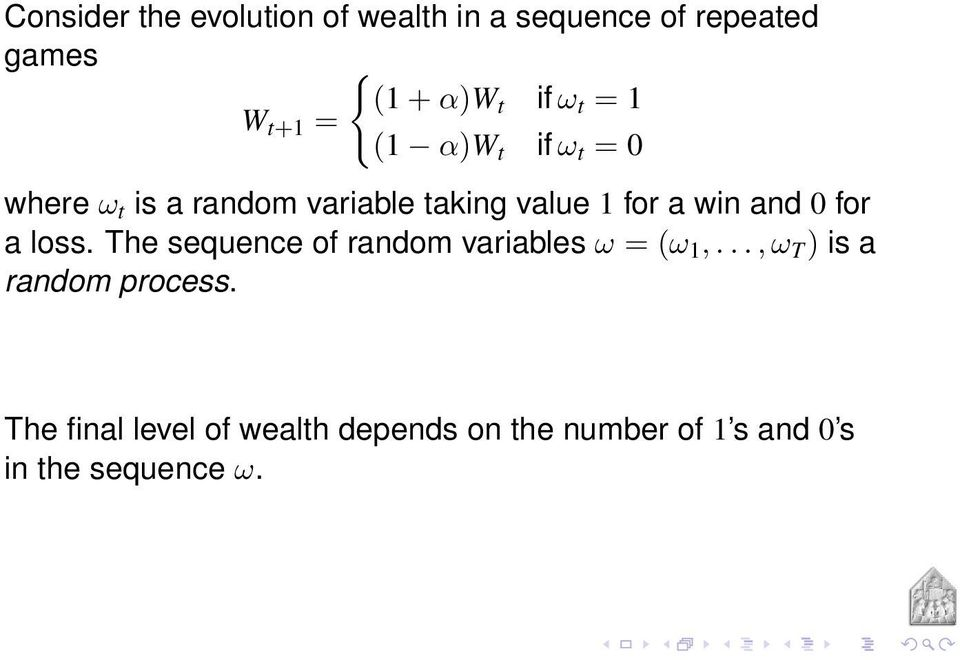 and 0 for a loss. The sequence of random variables ω = (ω 1,.