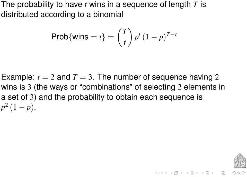 The number of sequence having 2 wins is 3 (the ways or combinations of selecting