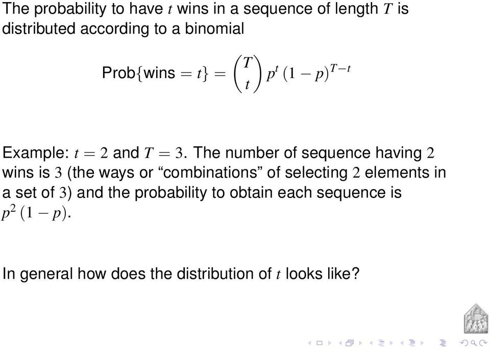 The number of sequence having 2 wins is 3 (the ways or combinations of selecting 2 elements in