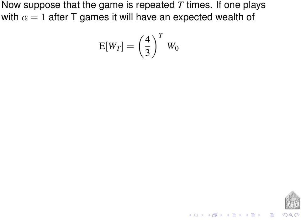 If one plays with α = 1 after T