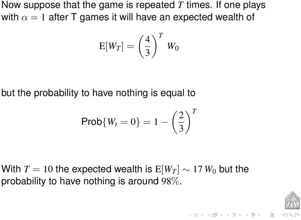 ] = ( ) 4 T W 0 3 but the probability to have nothing is equal to Prob{W t = 0}
