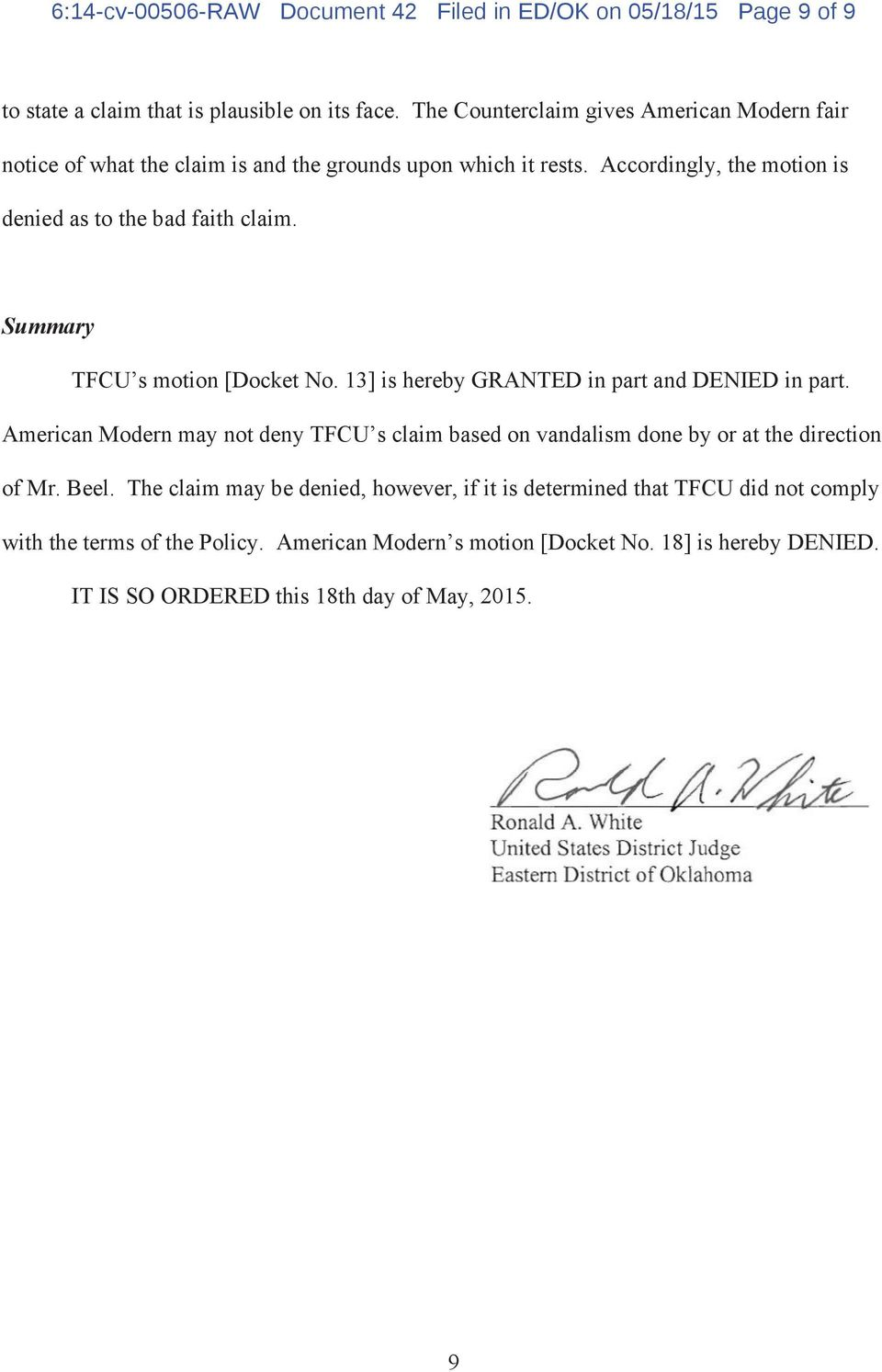 Summary TFCU s motion [Docket No. 13] is hereby GRANTED in part and DENIED in part.