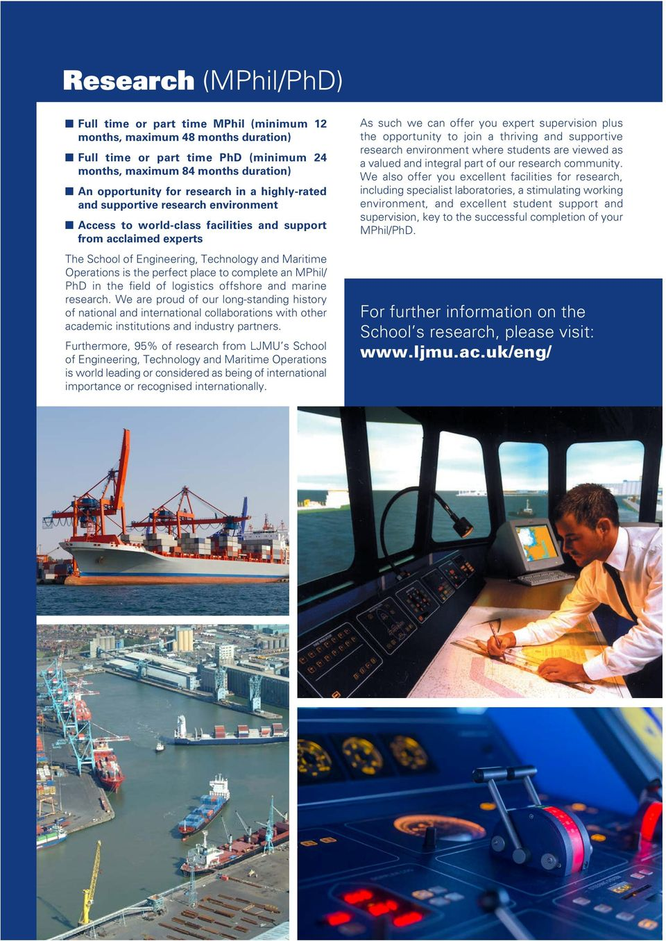 the perfect place to complete an MPhil/ PhD in the field of logistics offshore and marine research.