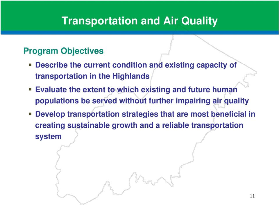 human populations be served without further impairing air quality Develop transportation