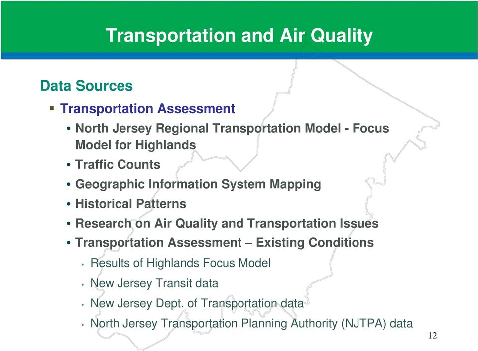Quality and Transportation Issues Transportation Assessment Existing Conditions Results of Highlands Focus Model New