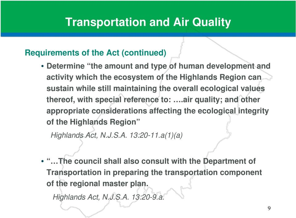 air quality; and other appropriate considerations affecting the ecological integrity of the Highlands Region Highlands Act, N.J.S.A. 13:20-11.