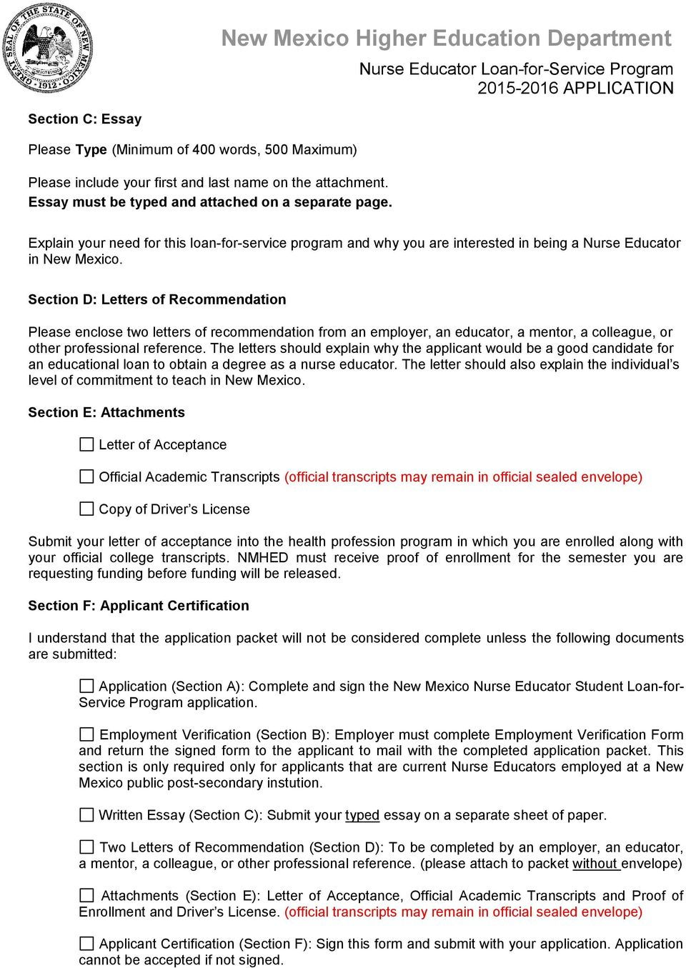 Section D: Letters of Recommendation Please enclose two letters of recommendation from an employer, an educator, a mentor, a colleague, or other professional reference.