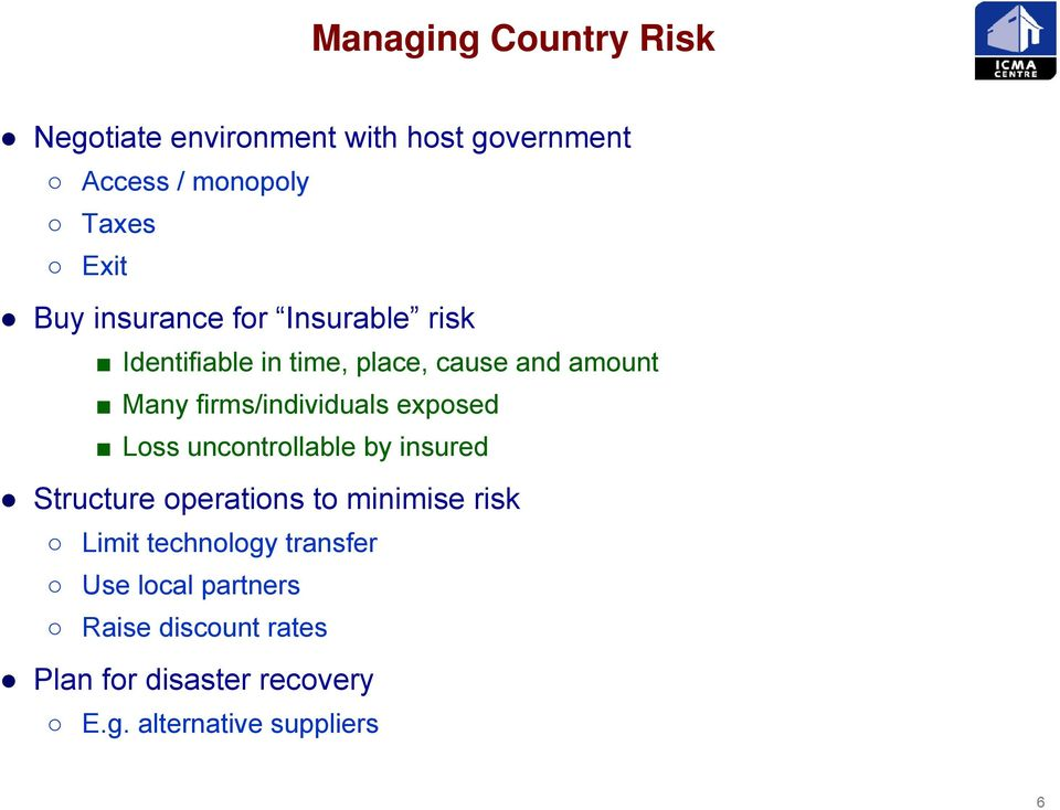 exposed Loss uncontrollable by insured Structure operations to minimise risk Limit technology