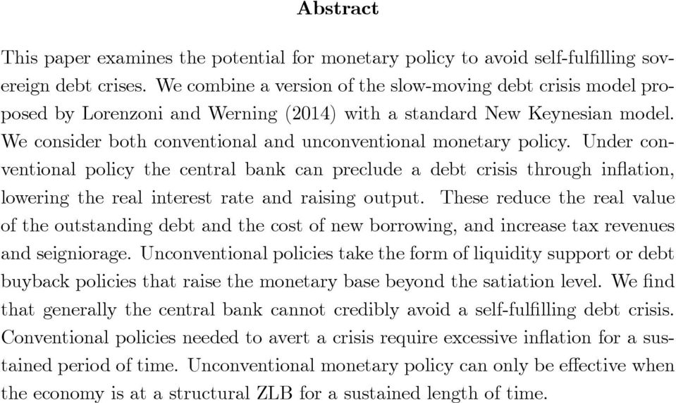 We consider both conventional and unconventional monetary policy.