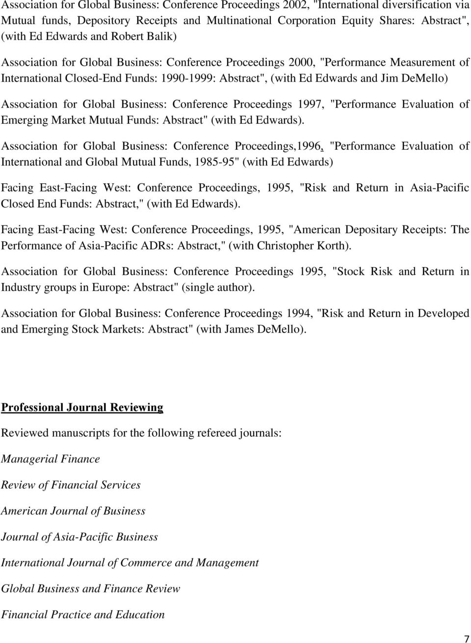 "DeMello) Association for Global Business: Conference Proceedings 1997, ""Performance Evaluation of Emerging Market Mutual Funds: Abstract"" (with Ed Edwards)."