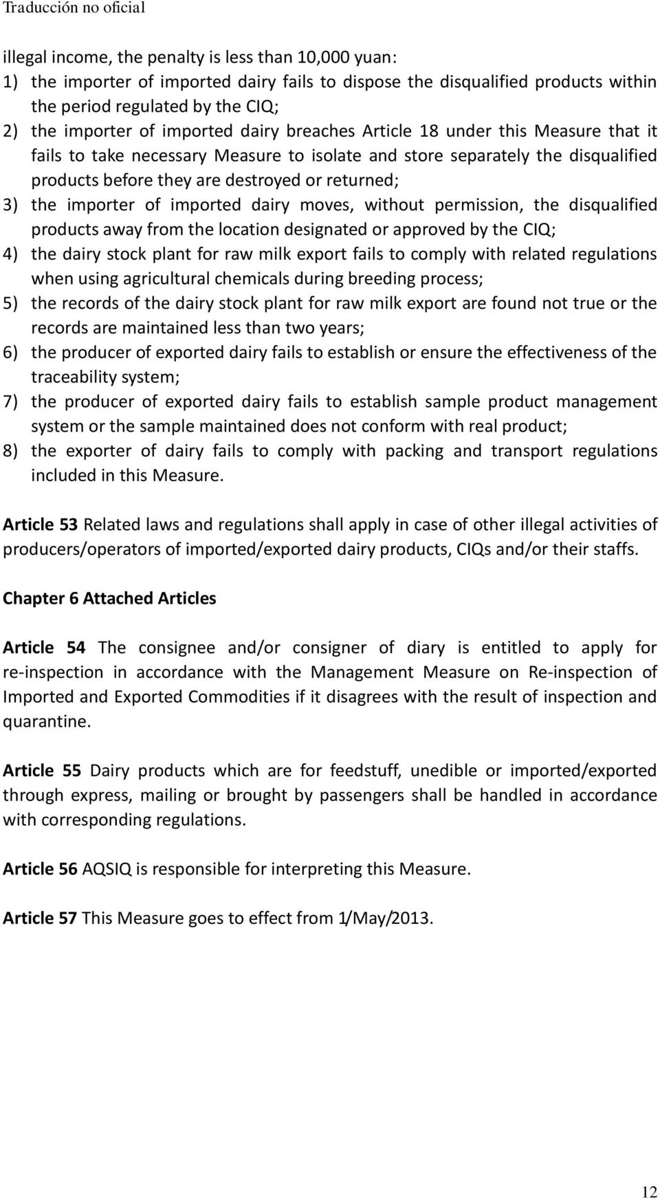 of imported dairy moves, without permission, the disqualified products away from the location designated or approved by the CIQ; 4) the dairy stock plant for raw milk export fails to comply with