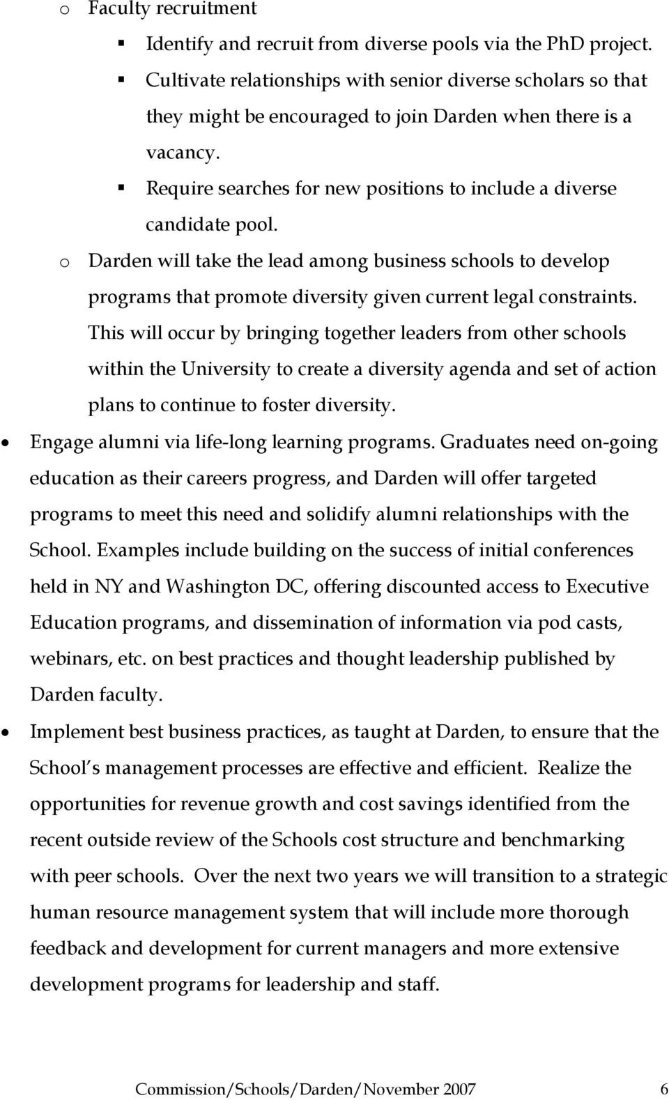 o Darden will take the lead among business schools to develop programs that promote diversity given current legal constraints.