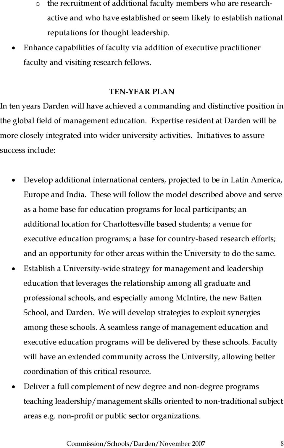 TEN-YEAR PLAN In ten years Darden will have achieved a commanding and distinctive position in the global field of management education.